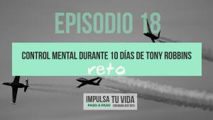 18. [RETO] Control mental durante 10 días de Tony Robbins