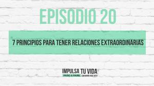 20. 7 principios para tener relaciones extraordinarias