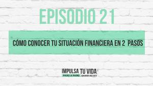 21. Cómo conocer tu situación financiera en 2  pasos