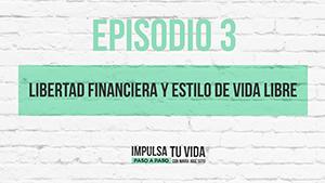 3. Libertad financiera y estilo de vida libre