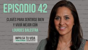 42. Claves para sentirse bien y vivir mejor con Lourdes Balestra